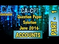 CA-CPT QUESTION PAPER SOLUTION JUNE 2016PART 1 of 2