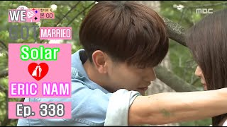 [We got Married4] 우리 결혼했어요 - Eric Nam  ♥  Solar, heart attack mission..!  20160910