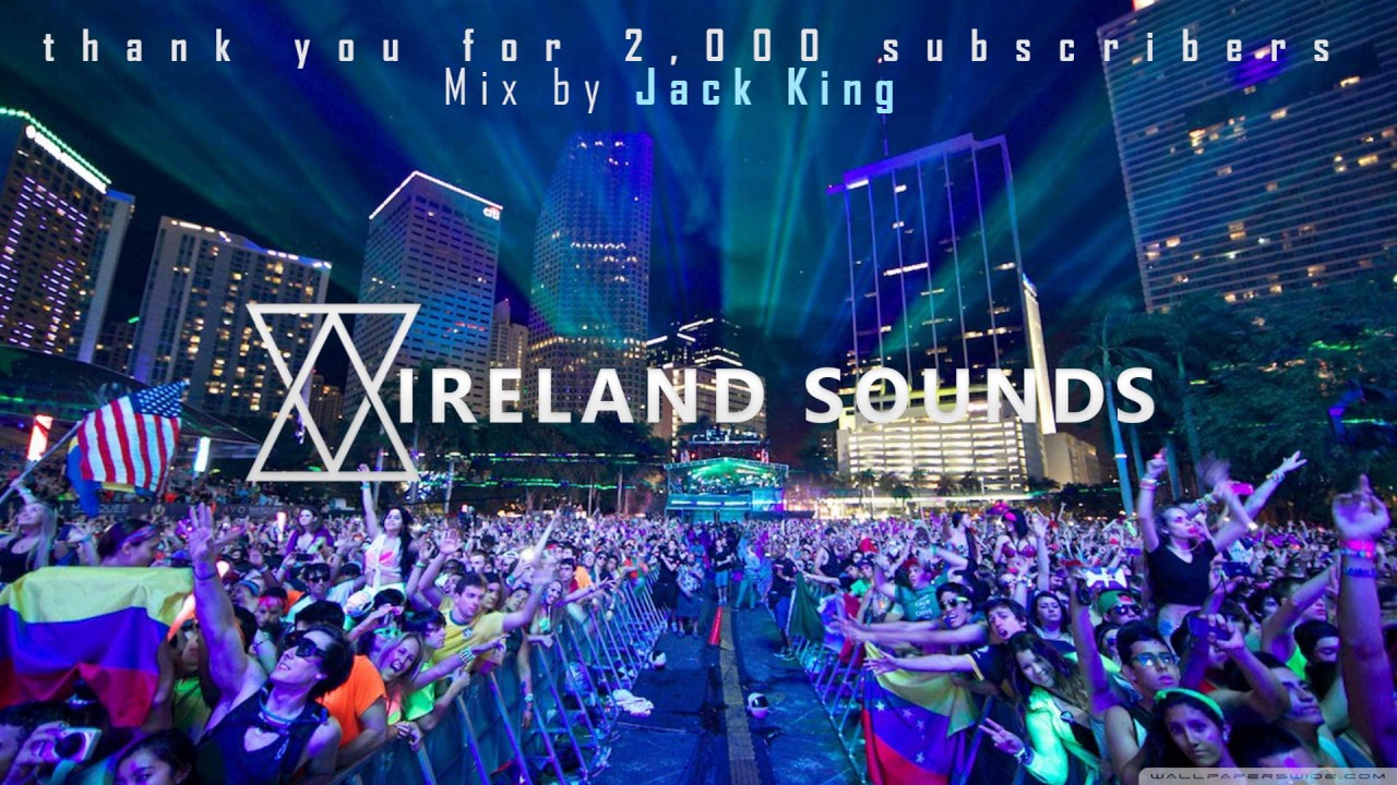 Irelandsounds 2000 subscriber house music mix by jack king for Jack house music