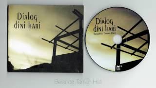 Dialog dini hari - Beranda Taman Hati ( full album )