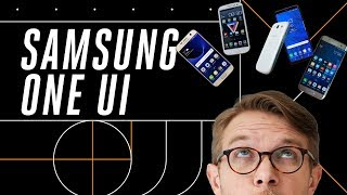 Samsung One UI: What about the software?