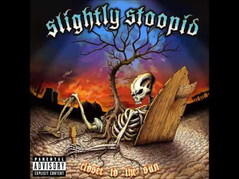 Slightly Stoopid - Closer To The Sun 432hz