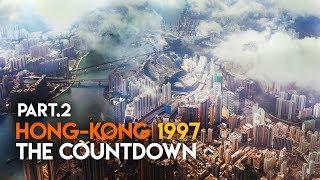 Hong Kong: The Countdown, Part 2 - World History Documentary