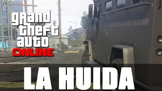 LA HUÍDA - GTA Online con Willy