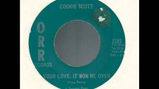 cookie scott + your love it won me over + orr