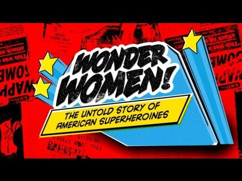Listening In: Wonder Women! The Untold Story of American Superheroines | MetroFocus