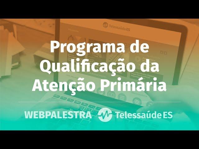 WebPalestra: Programa de Qualificação da Atenção Primária