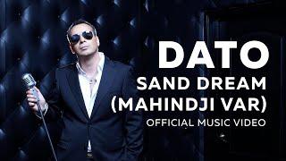 DATO  Sand Dream Mahindji Var  (OFFICIAL MUSIC VIDEO)