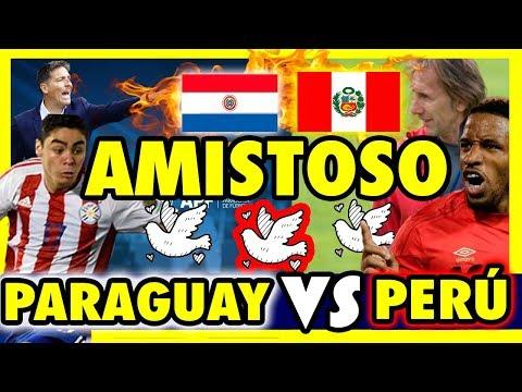 AMISTOSO PERU VS PARAGUAY - COMPARACIÓN 2019 MARZO