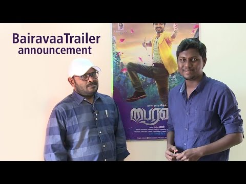 Bairavaa Trailer  announcement & Director...