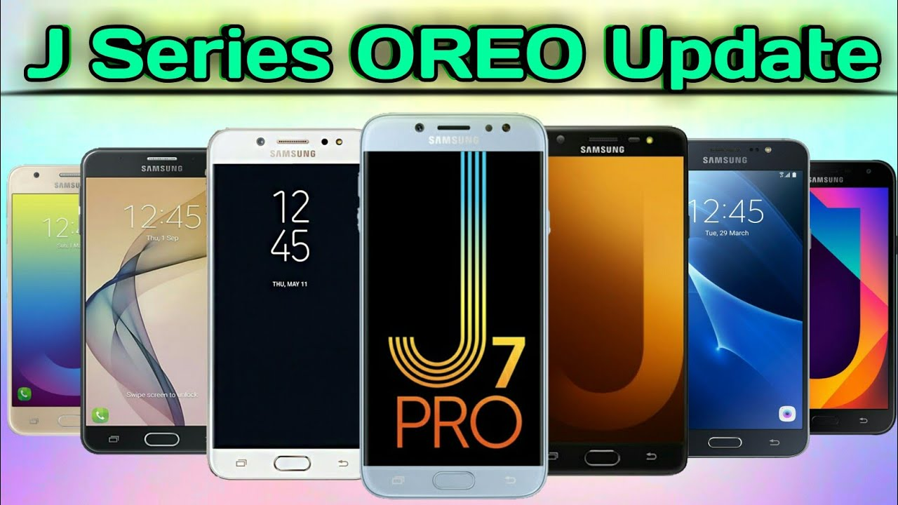 Samsung Galaxy J Series Android 8 Oreo Update J7 Pro J7 Max J7 Nxt