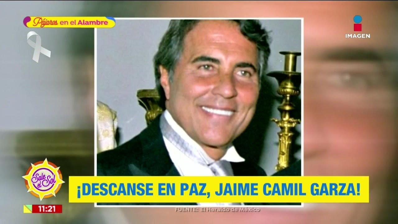 Muere Jaime Camil Garza