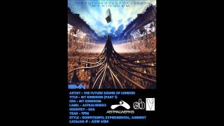 (((IEMN))) The Future Sound Of London - My Kingdom - Astralwerks 1996 - Downtempo, Experimental