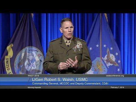 WEST 2018 7 February: Morning Keynote: LtGen Robert S. Walsh, USMC