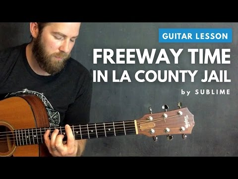 """Guitar lesson for """"Freeway Time in LA County Jail"""" by Sublime (acoustic)"""