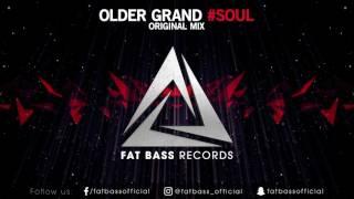 Older Grand - #SOUL (Original Mix)