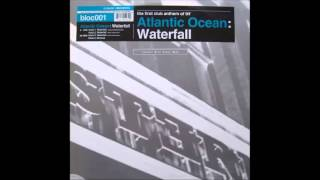 Atlantic Ocean - Waterfall (Deep Tranquil Mix) (1993) (Eastern Bloc Records) CD
