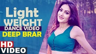 Light Weight |Dance | Deep Brar | Kulwinder Billa | MixSingh | Latest Punjabi Song 2019