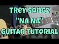 "Trey Songz - ""Na Na"" How to Play Guitar (Easy!! Guitar Tutorial!!)"