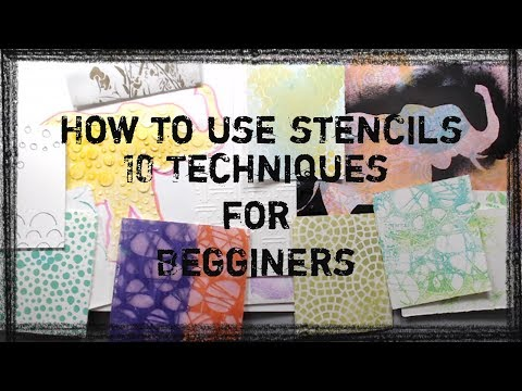 Beginers--How to use a stencil- 10 Techniques