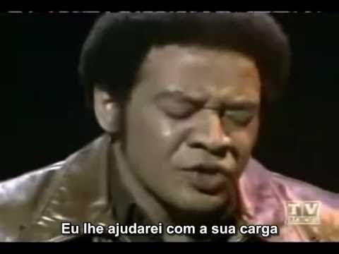 Lean On Me (Bill Withers) - Legendado