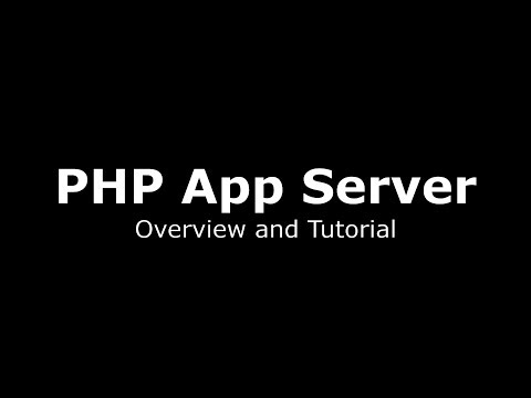 PHP App Server:  Overview and Tutorial