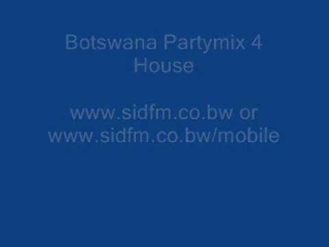 Botswana Partymix #4 House(www.sidfm.co.bw or www.sidfm.co.bw/mobile) By Dj Sid.wmv