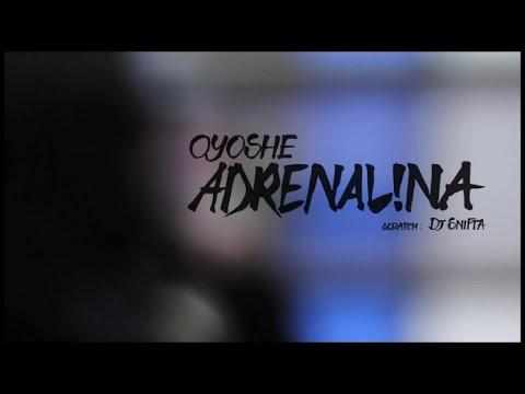 Oyoshe - Adrenalina [skratch By Dj Snifta]