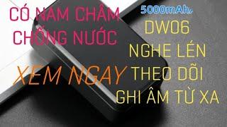 Máy nghe lén pin khủng DW06 có ghi âm định vị điều khiển từ xa công nghệ mới