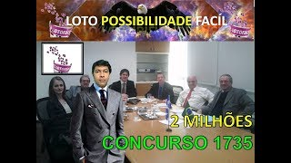 LOTO possibilidade FÁCIL, concurso 1735 da lotofácil.