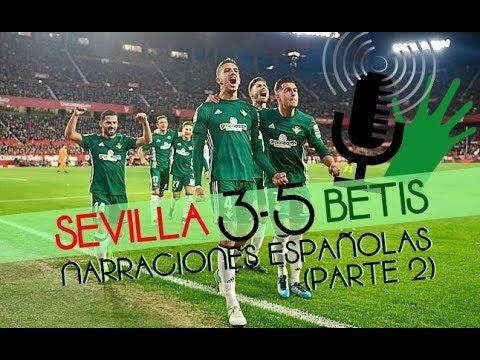 Sevilla 3-5 Betis (Liga 2017/18) | Narraciones españolas de los goles del Betis [PARTE 2]