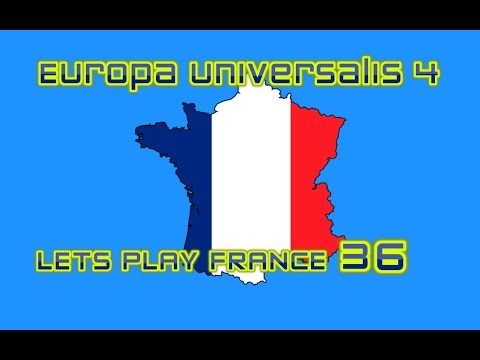Europa Universalis 4   Lets Play France 36