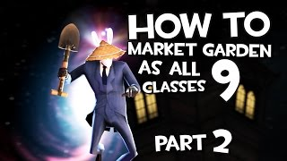 TF2 How To Market Garden as all 9 Classes ( Part 2 )