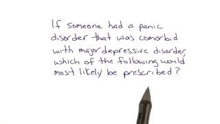 Panic and major depressive disorder - Intro to Psychology