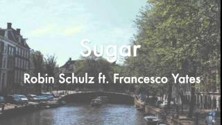 Sugar - Robin Schulz ft. Francesco Yates (Audio)