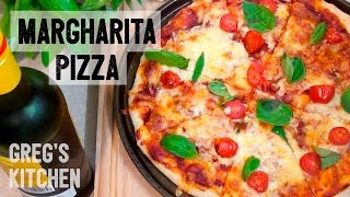 HOW TO MAKE A MARGHERITA PIZZA - Greg's Kitchen