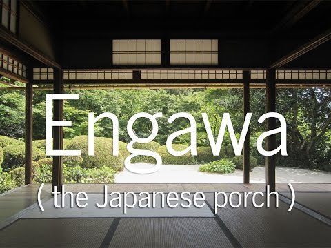 The Architecture of the Japanese Engawa or Porch