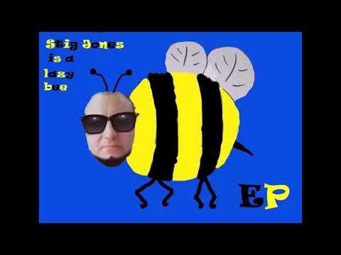 Stig Jones is a lazy bee