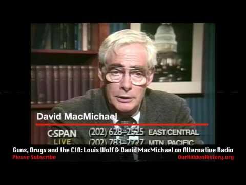 Guns, Drugs, and CIA: Louis Wolf & David MacMichael (1990)