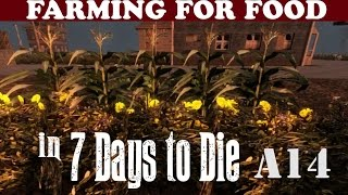 7 Days to Die Tutorial (A14) - Farming 101: How to Live off the Land