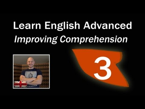 Learn English Advanced Level - Improving Comprehension