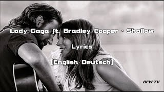 Lady Gaga feat Bradley Cooper - Shallow (Lyrics[English/Deutsch])