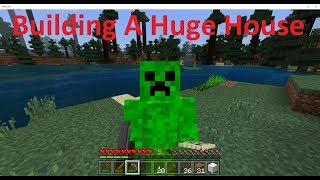 Minecraft: PC - Building A Huge House - Nicely Going With The Farms! #4