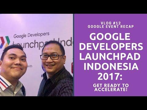 Vlog #12 Google Developer Launchpad Indonesia 2017 Recap