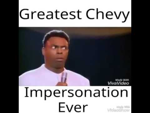 What Does Chevy Stand For >> Best Chevy Impression Ever