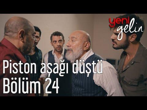 Yeni Gelin 24. Bölüm - Piston Aşağı Düştü