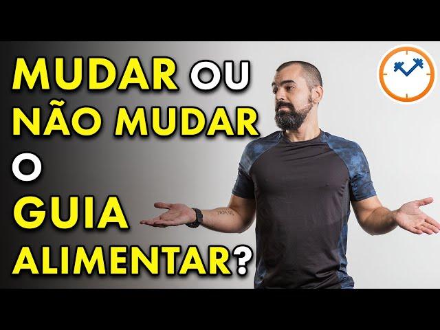 Mudar ou Não o GUIA ALIMENTAR para a População Brasileira? | Saúde na Rotina