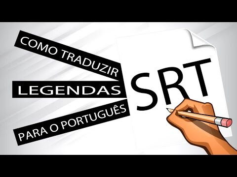 Como traduzir legendas srt para o português