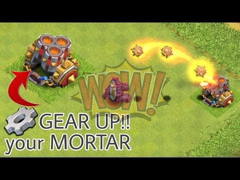 MORTAR Gear Up in village base   Clash Of Clans
