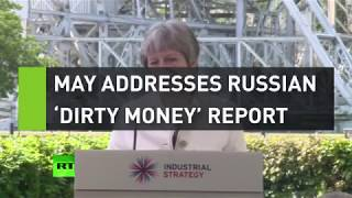 May addresses Russian 'dirty money' report